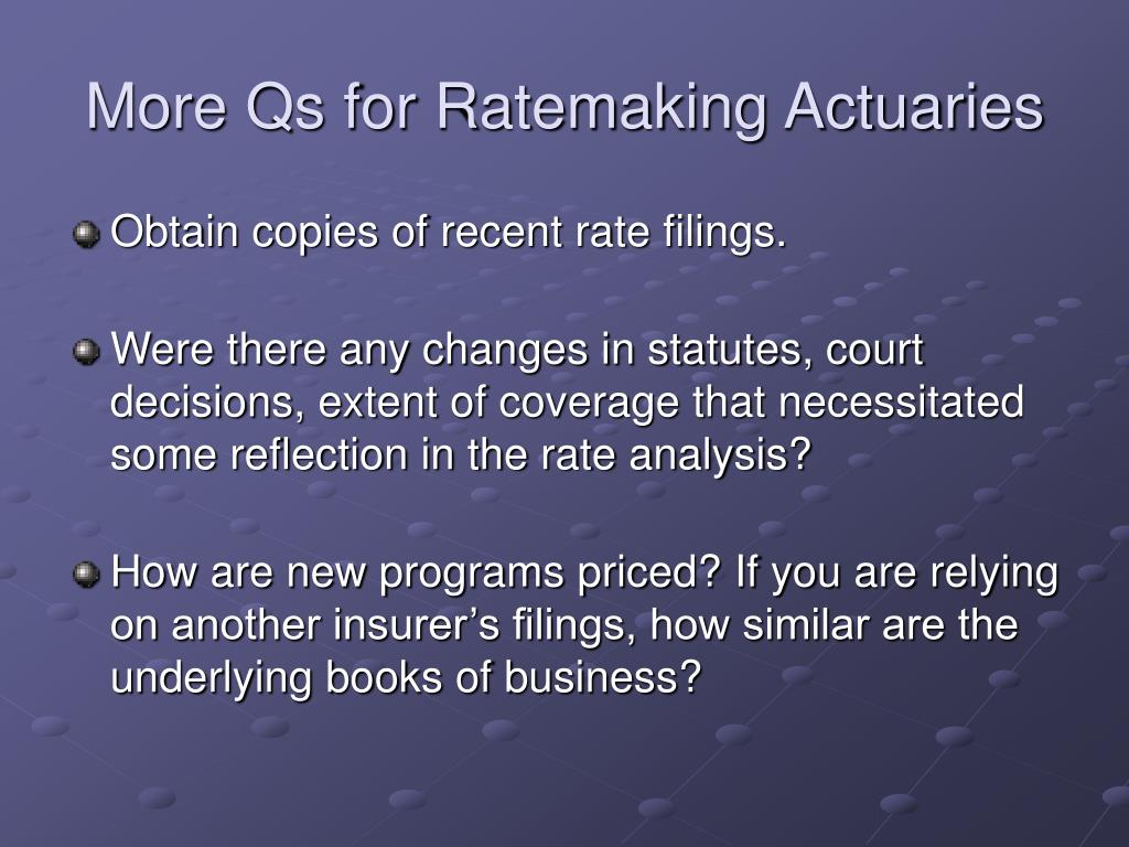 More Qs for Ratemaking Actuaries
