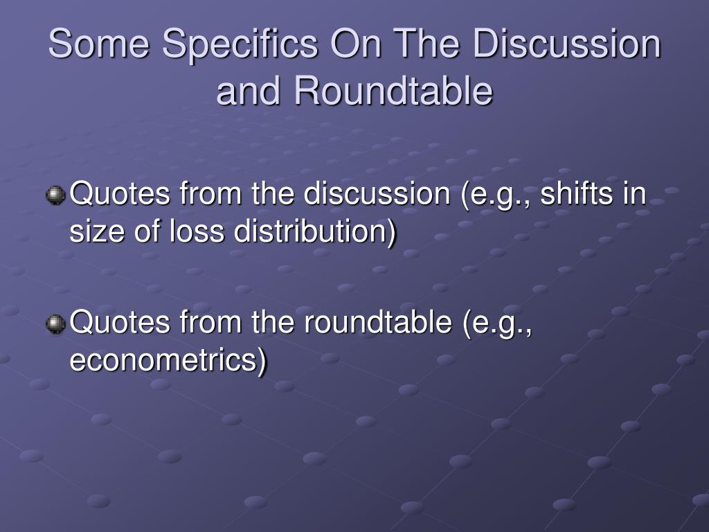 Some Specifics On The Discussion and Roundtable