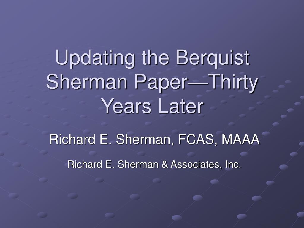 Updating the Berquist Sherman Paper—Thirty Years Later