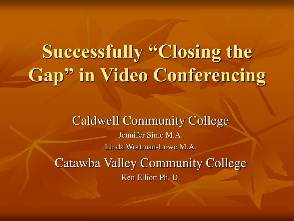 "Successfully ""Closing the Gap"" in Video Conferencing"