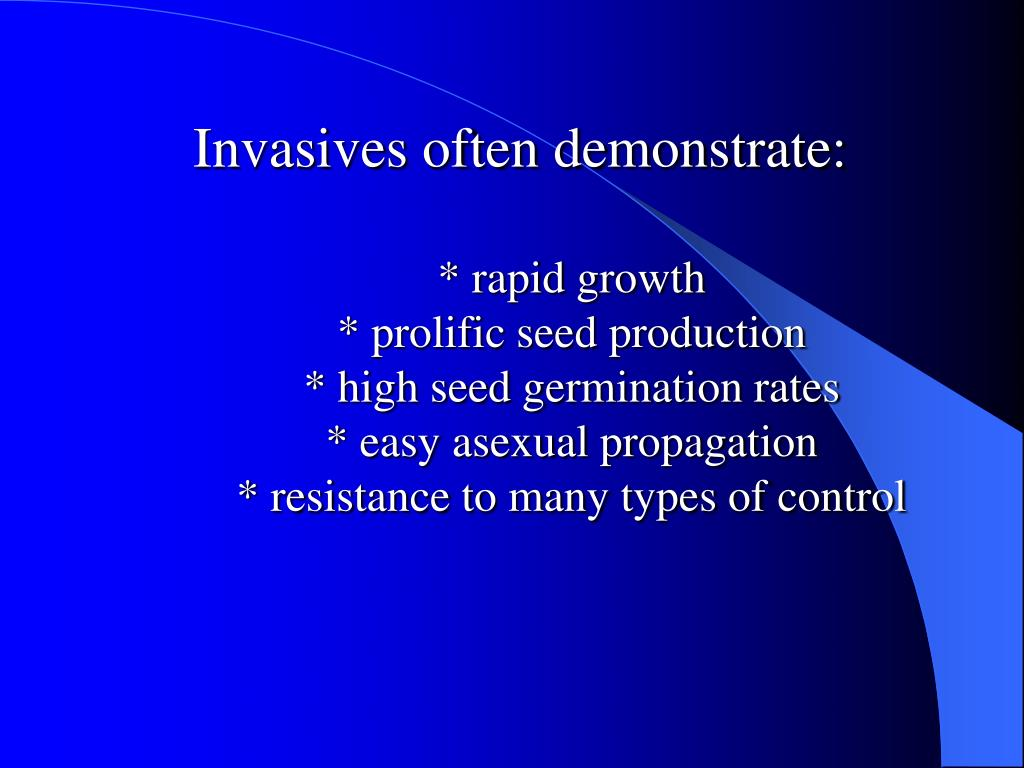 Invasives often demonstrate: