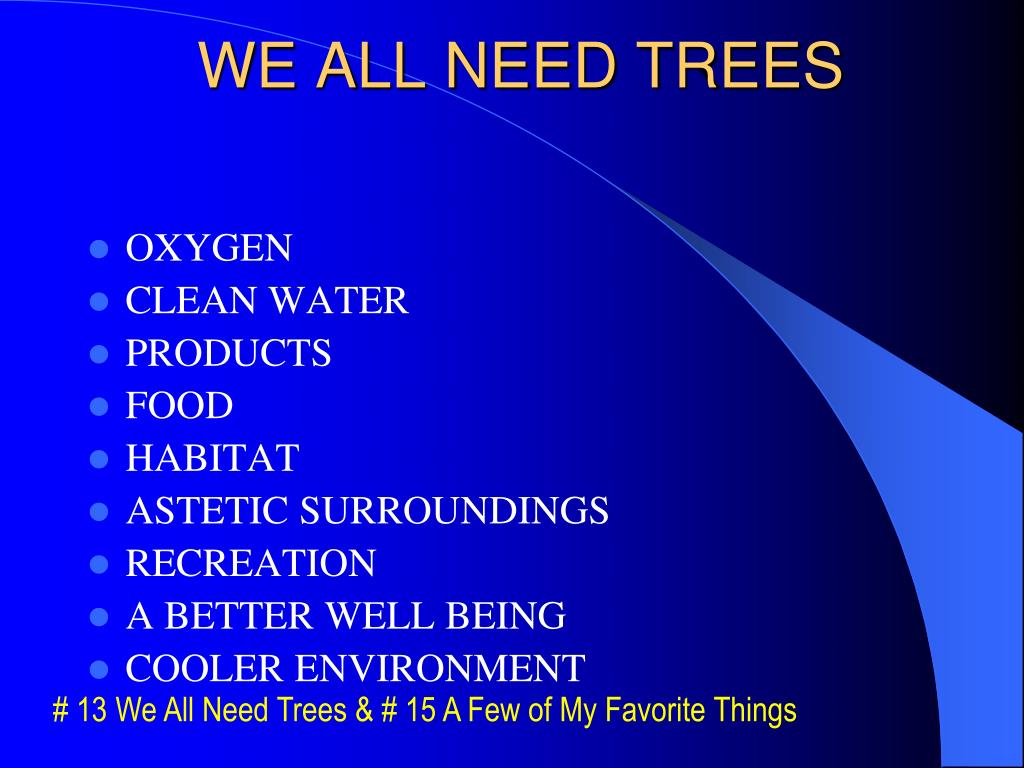 WE ALL NEED TREES