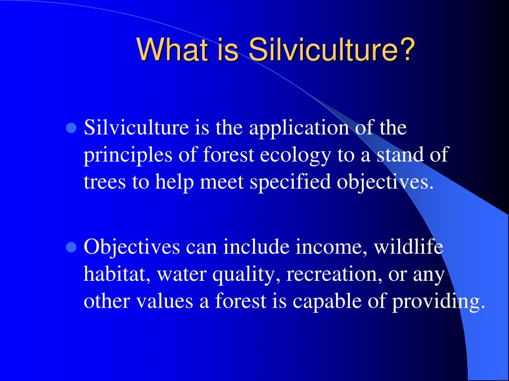 What is Silviculture?