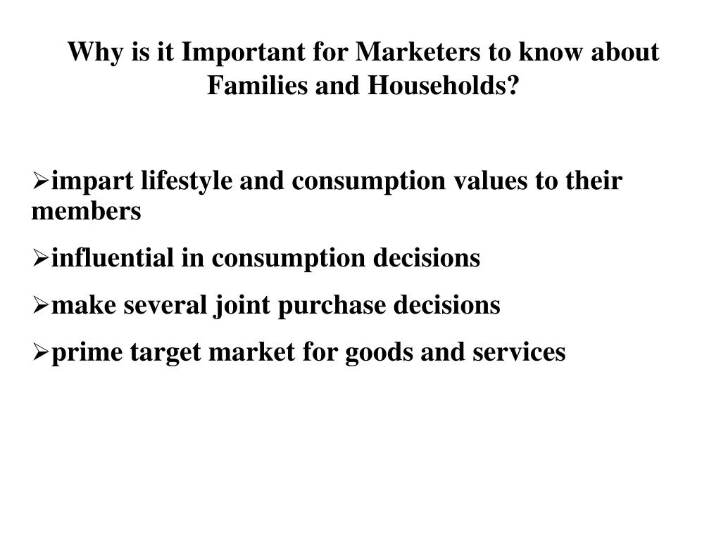 Why is it Important for Marketers to know about Families and Households?