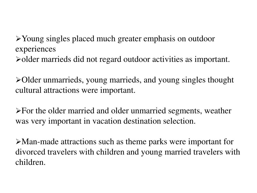 Young singles placed much greater emphasis on outdoor experiences