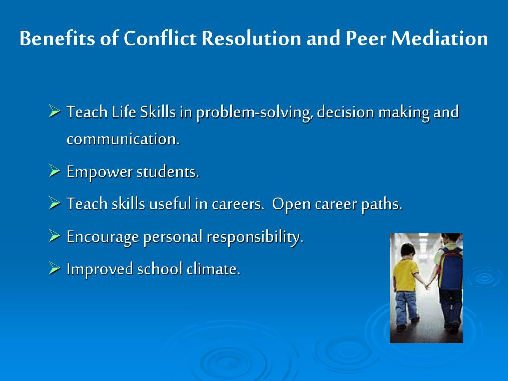 Benefits of Conflict Resolution and Peer Mediation