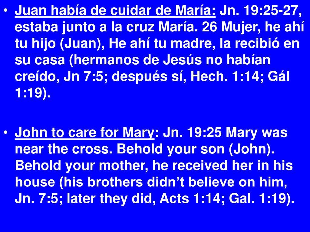 Juan había de cuidar de María: