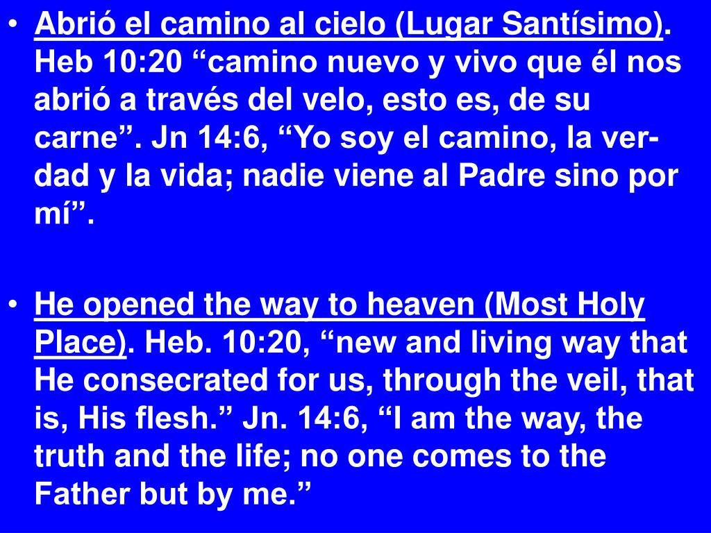 Abrió el camino al cielo (Lugar Santísimo)
