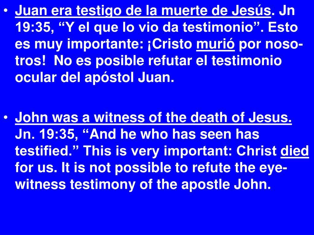 Juan era testigo de la muerte de Jesús