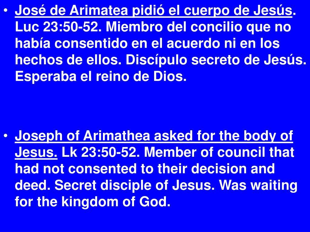 José de Arimatea pidió el cuerpo de Jesús