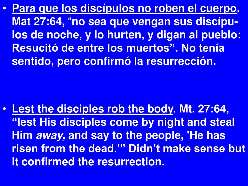 Para que los discípulos no roben el cuerpo
