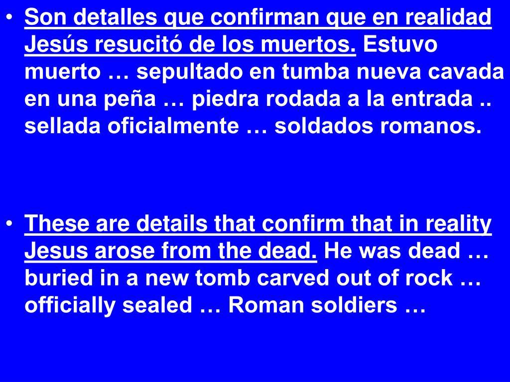 Son detalles que confirman que en realidad Jesús resucitó de los muertos.