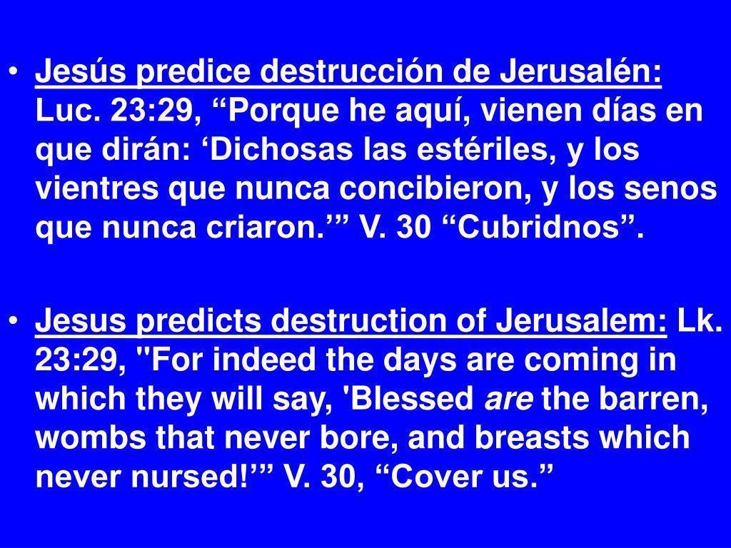 Jesús predice destrucción de Jerusalén: