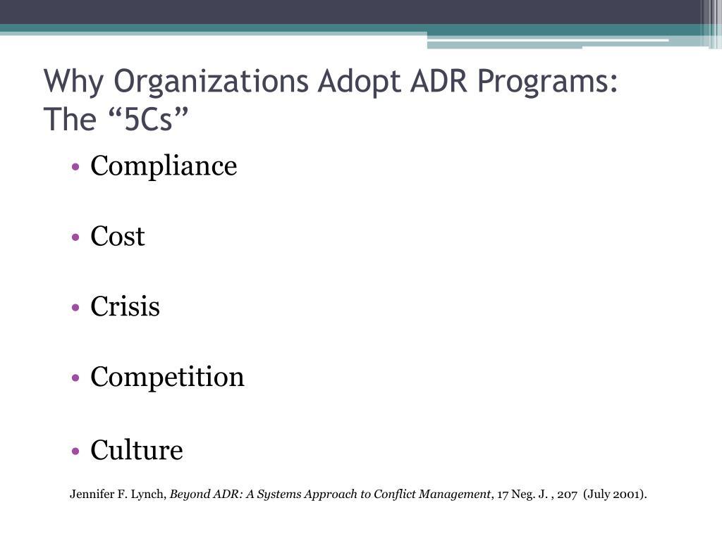 "Why Organizations Adopt ADR Programs: The ""5Cs"""