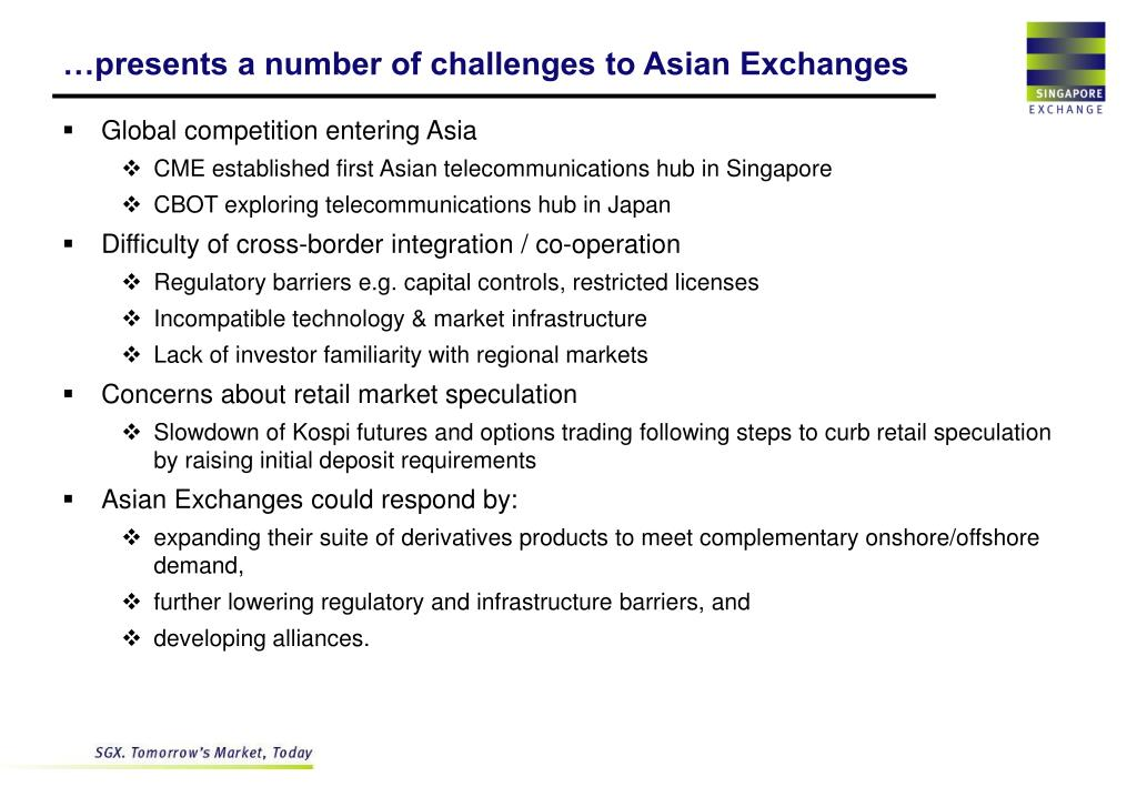 …presents a number of challenges to Asian Exchanges