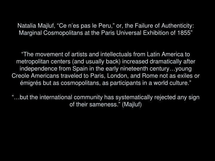 "Natalia Majluf, ""Ce n'es pas le Peru,"" or, the Failure of Authenticity: Marginal Cosmopolitans at the Paris Universal Exhibition of 1855"""