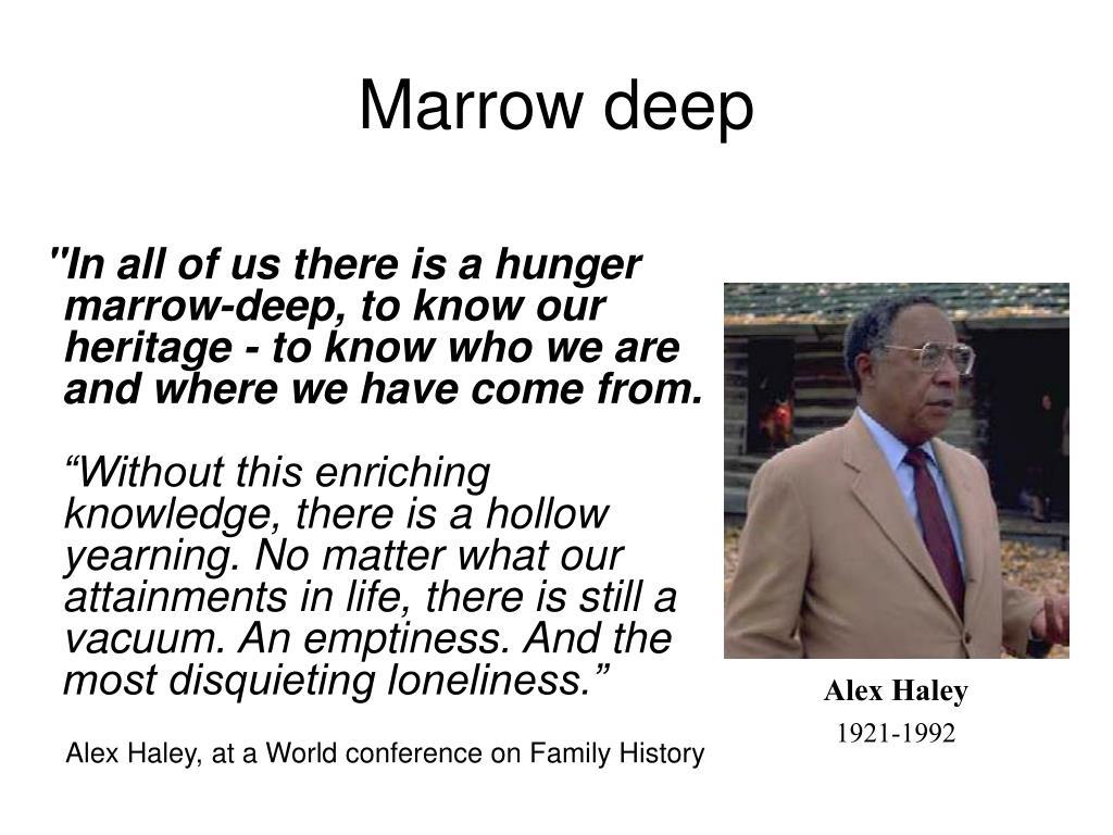 Marrow deep