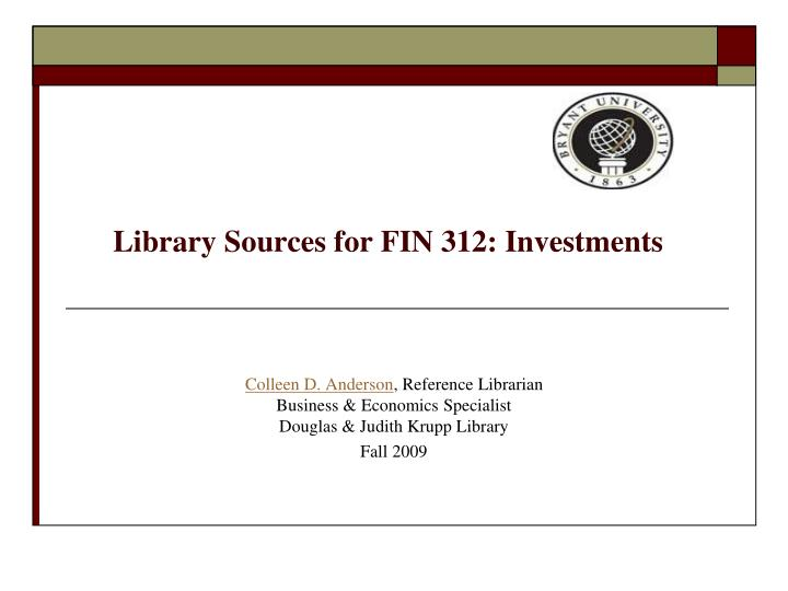 Library sources for fin 312 investments