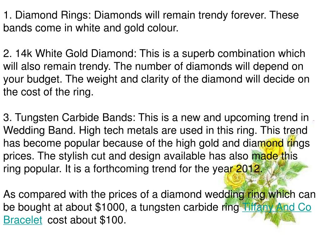1. Diamond Rings: Diamonds will remain trendy forever. These bands come in white and gold colour.