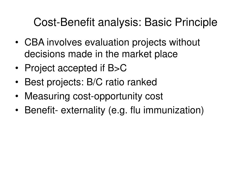 Cost-Benefit analysis: Basic Principle