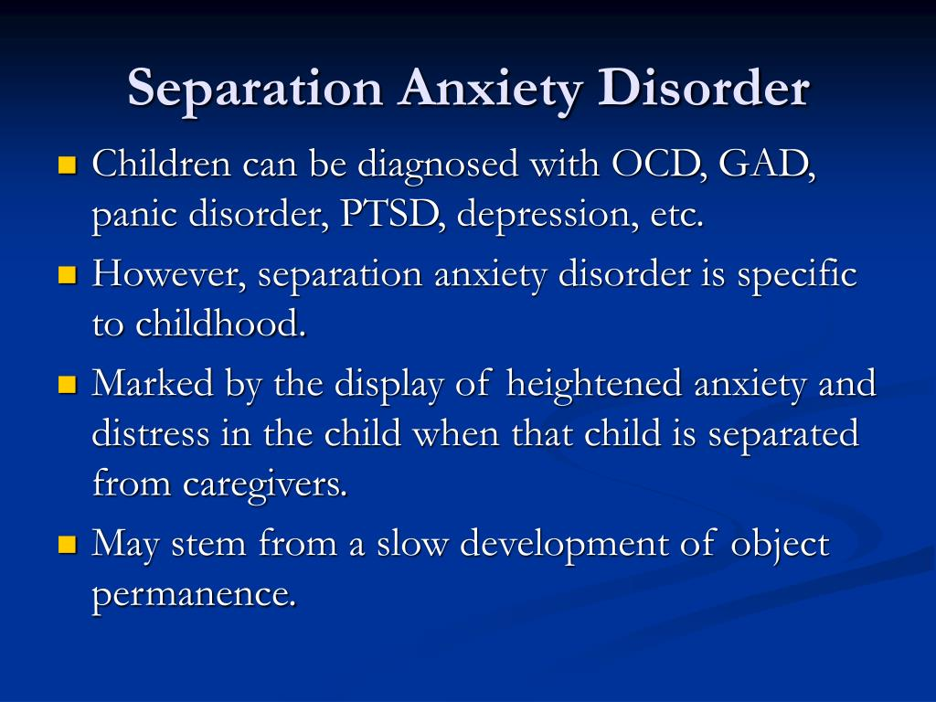 separation anxiety disorder What is separation anxiety disorder it is normal for young children to sometimes feel worried or upset when faced with routine separations from their parents or.