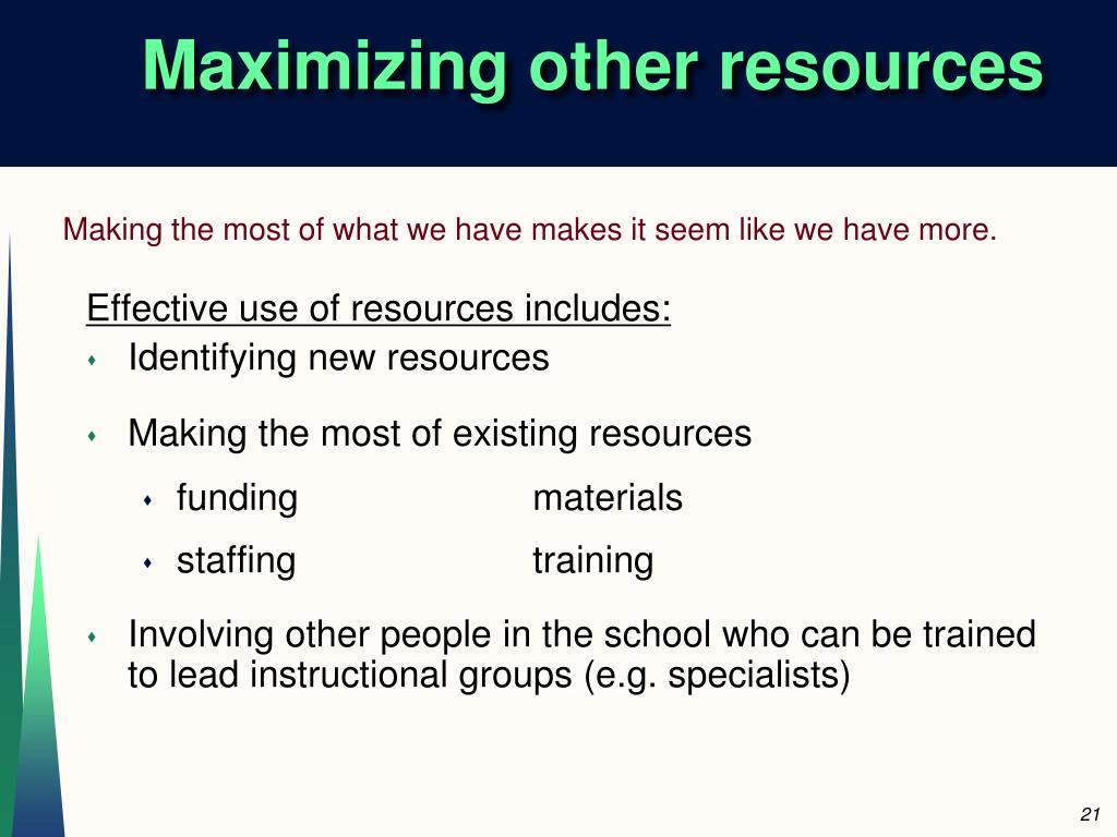 Maximizing other resources