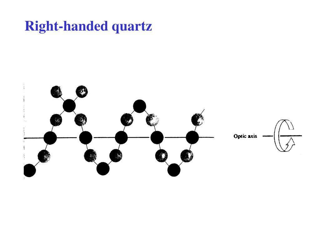 Right-handed quartz