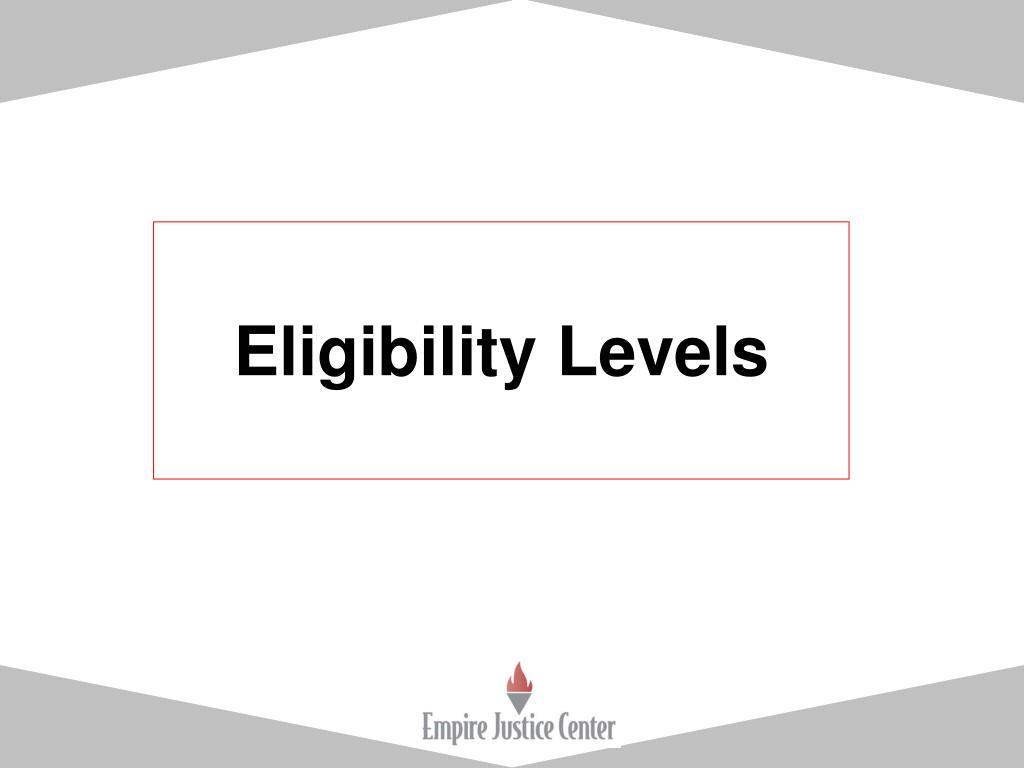Eligibility Levels