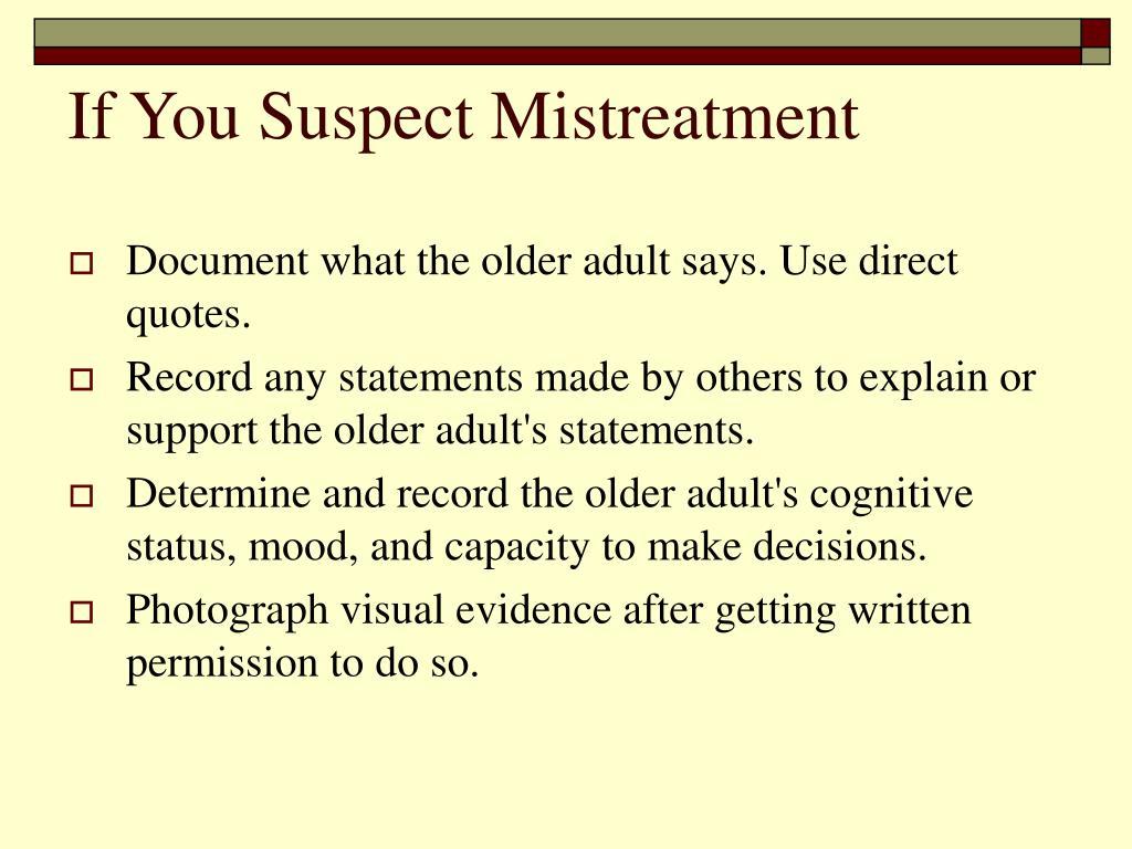 If You Suspect Mistreatment