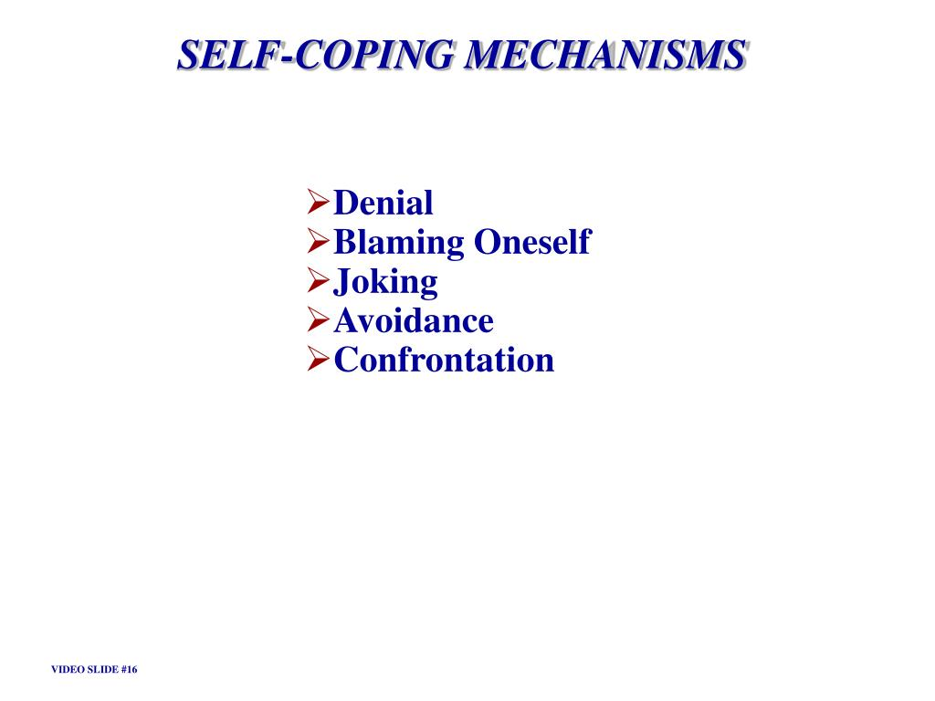 SELF-COPING MECHANISMS