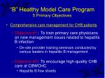 b healthy model care program 5 primary objectives