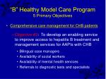 b healthy model care program 5 primary objectives32