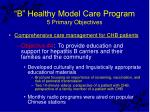 b healthy model care program 5 primary objectives33