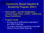 community based hepatitis b screening program 2001