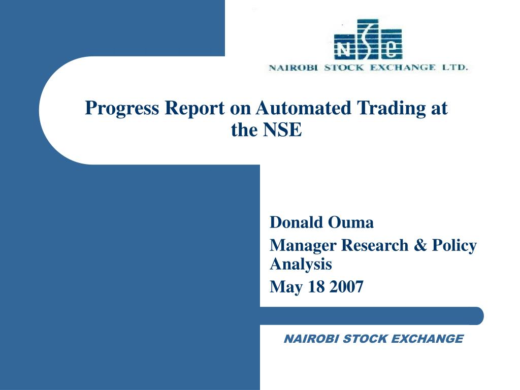 Progress Report on Automated Trading at the NSE