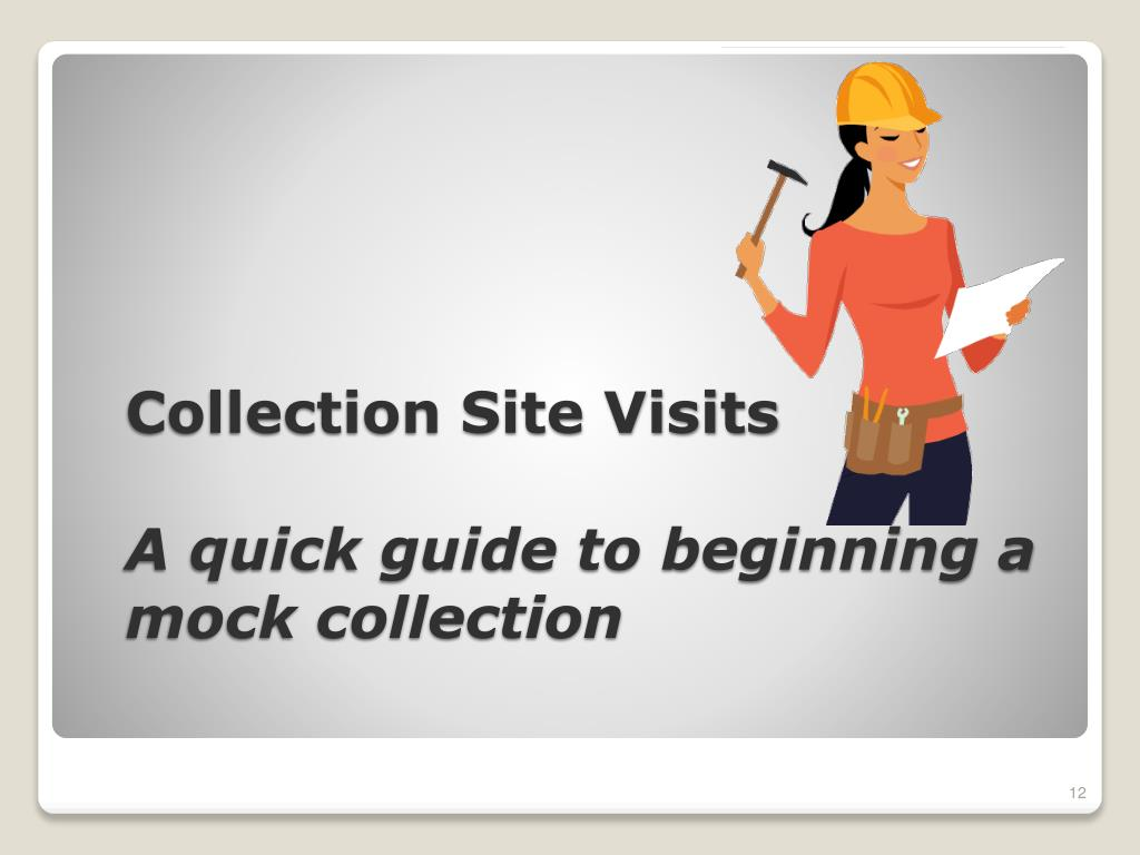 Collection Site Visits