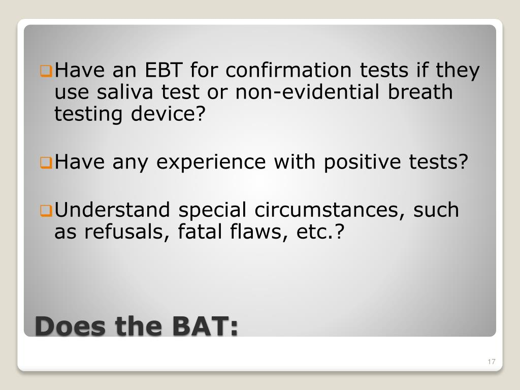 Have an EBT for confirmation tests if they use saliva test or non-evidential breath testing device?