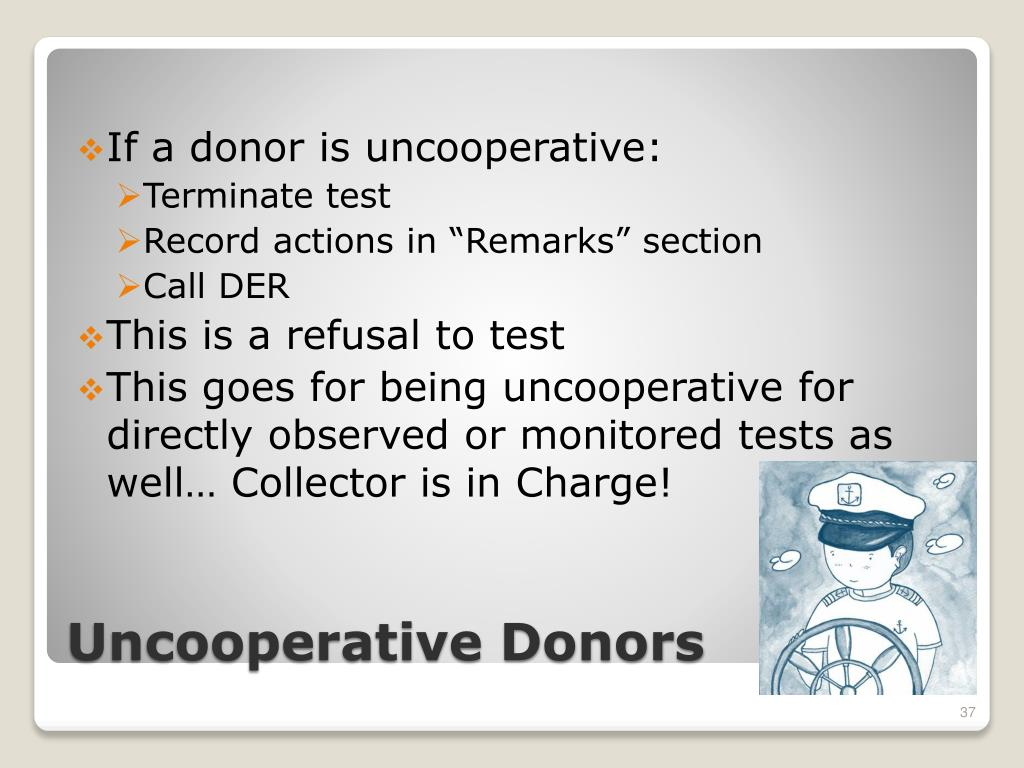 If a donor is uncooperative: