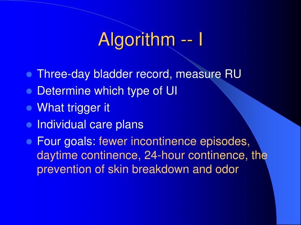 Algorithm -- I