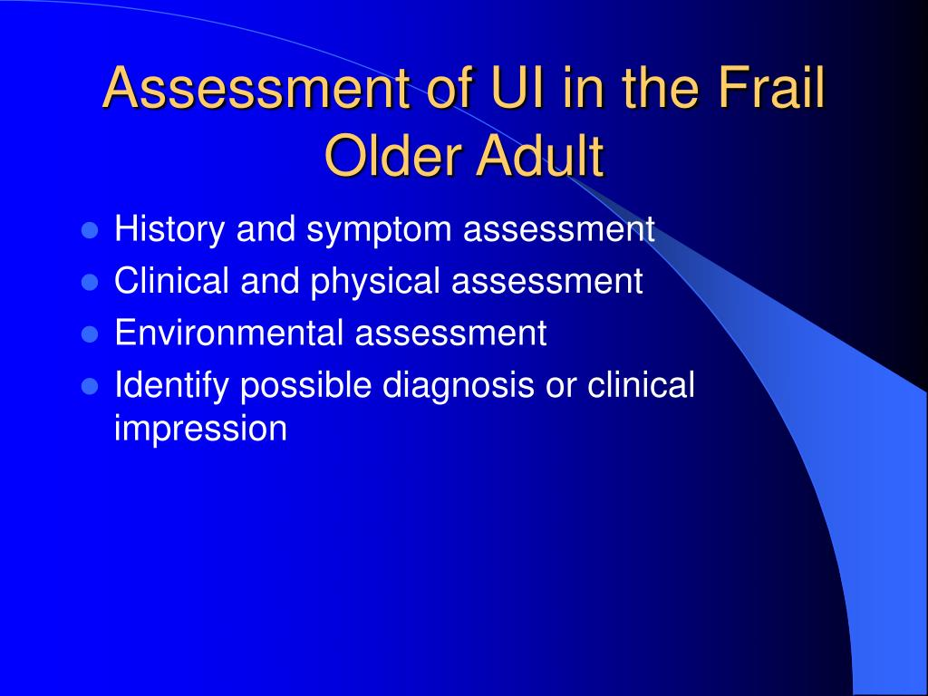 Assessment of UI in the Frail Older Adult