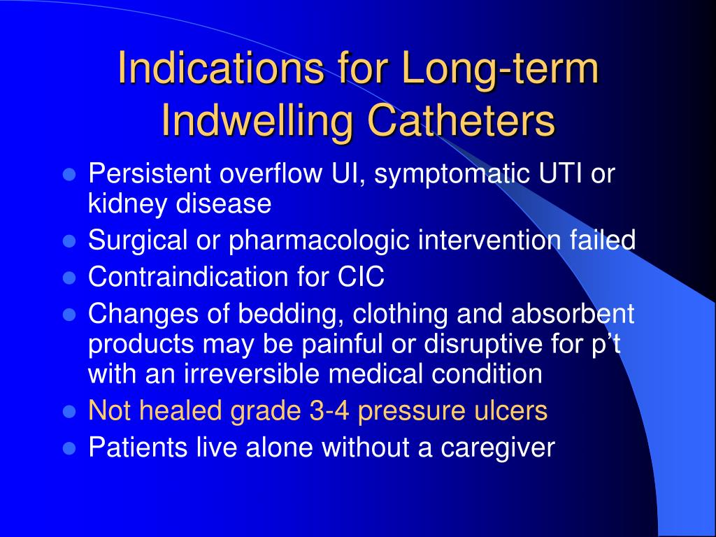 Indications for Long-term Indwelling Catheters