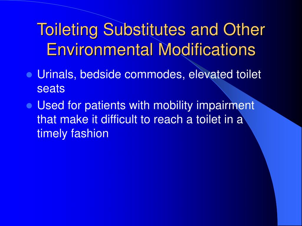 Toileting Substitutes and Other Environmental Modifications