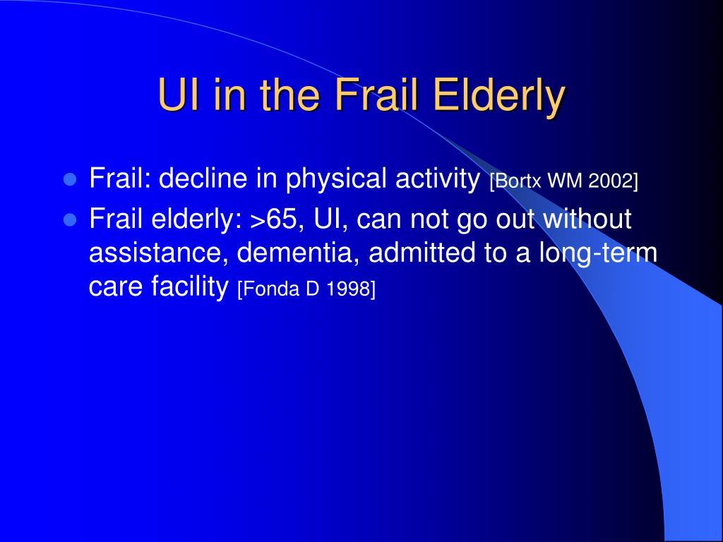 UI in the Frail Elderly