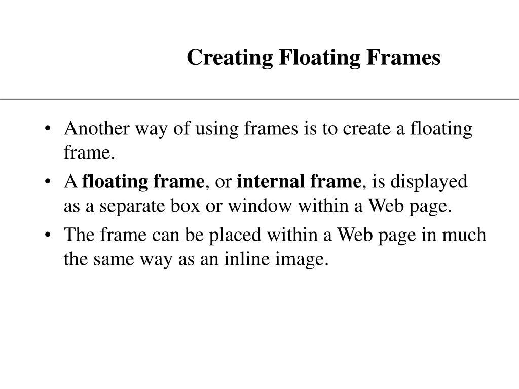 Creating Floating Frames