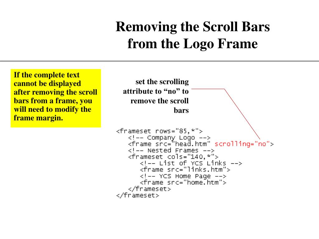 """set the scrolling attribute to """"no"""" to remove the scroll bars"""