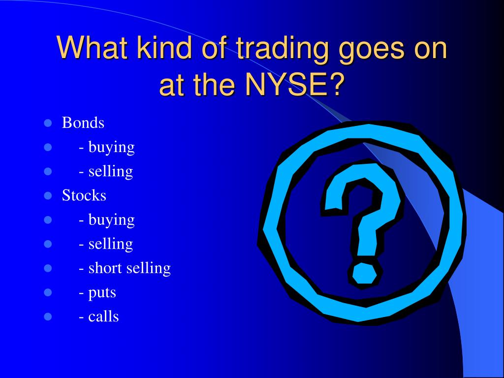 What kind of trading goes on at the NYSE?