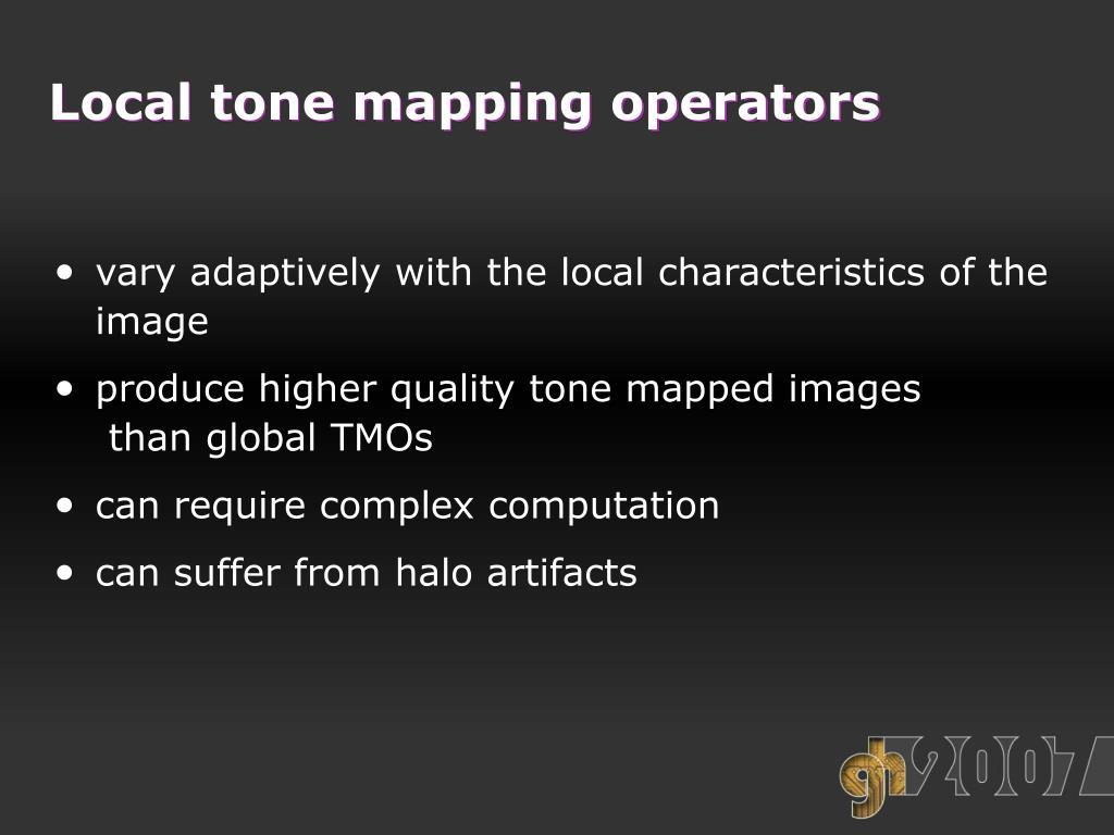 Local tone mapping operators