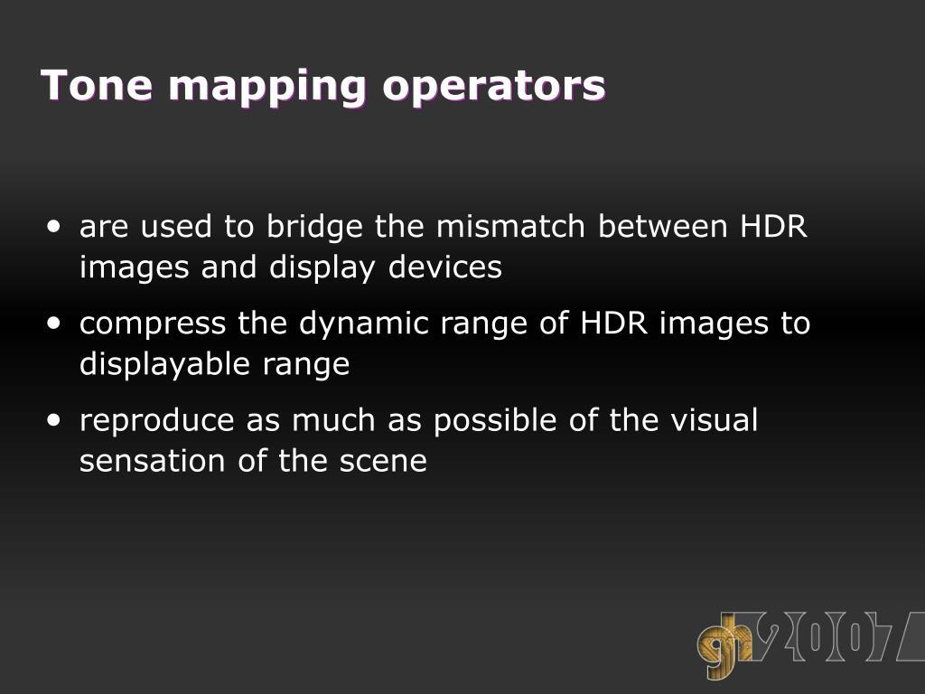 Tone mapping operators