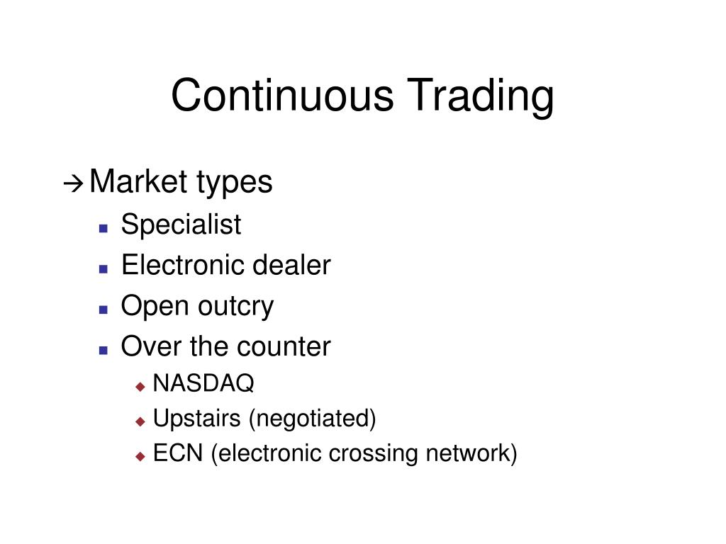 Continuous Trading