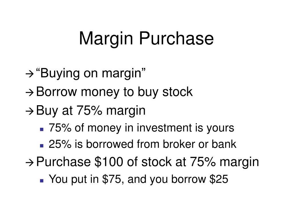 Margin Purchase